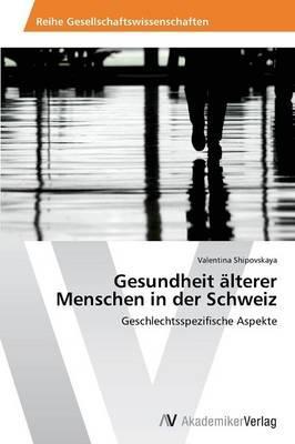 Gesundheit älterer Menschen in der Schweiz
