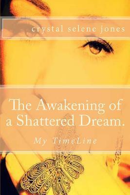 The Awakening of a Shattered Dream.