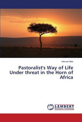 Pastoralist's Way of Life Under threat in the Horn of Africa