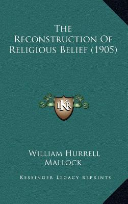 The Reconstruction of Religious Belief (1905)