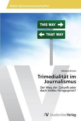 Trimedialität im Journalismus