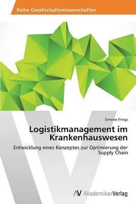 Logistikmanagement im Krankenhauswesen