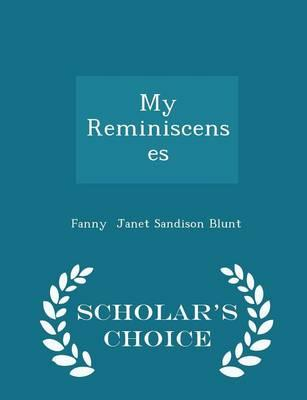 My Reminiscenses - Scholar's Choice Edition