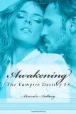 Awakening (the Vampire Destiny Series Book #3)