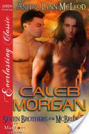 Caleb Morgan [Seven Brothers for McBride 7]
