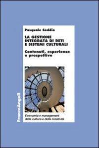 La gestione integrata di reti e sistemi culturali. Contenuti, esperienze e prospettive