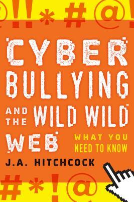 Cyberbullying and the Wild, Wild Web