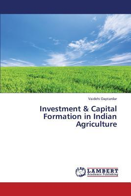 Investment & Capital Formation in Indian Agriculture