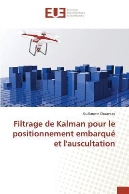 Filtrage de Kalman pour le Positionnement Embarque et Lauscultation