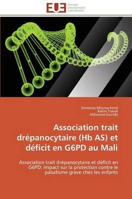 Association Trait Drepanocytaire (Hb As) et Deficit en G6pd au Mali