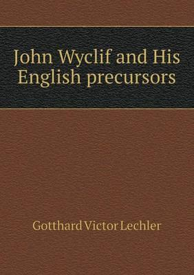 John Wyclif and His English Precursors