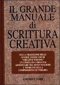 Il grande manuale di scrittura creativa