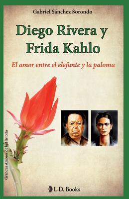 Diego Rivera y Frida Kahlo/Diego Rivera and Frida Kahlo