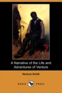 A Narrative of the Life and Adventures of Venture, a Native of Africa, But Resident Above Sixty Years in the United States of America, Related by Himself (Dodo Press)