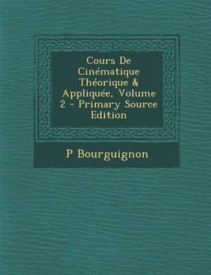 Cours de Cinematique Theorique & Appliquee, Volume 2