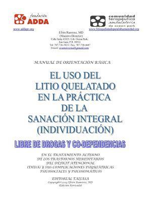 El uso del litio quelatado en la practica de la sanacion integral / Chelated lithium use in the practice of the integral healing