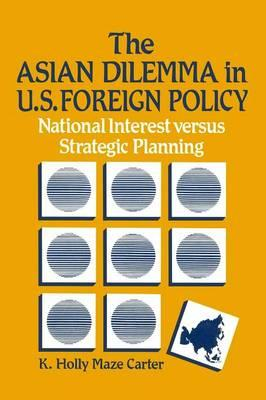 The Asian Dilemma in United States Foreign Policy