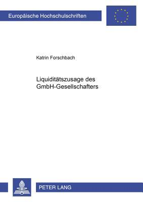 Liquiditätszusagen des GmbH-Gesellschafters