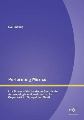 Performing Mexico