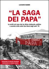 «La saga dei Papa». La verità sul caso che ha diviso sindacato, politica e società civile nella San Donà degli anni '70
