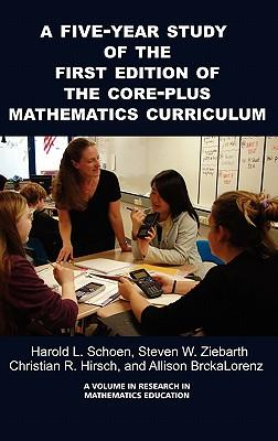 A 5-Year Study of the First Edition of the Core-Plus Mathematics Curriculum