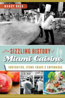 The Sizzling History of Miami Cuisine