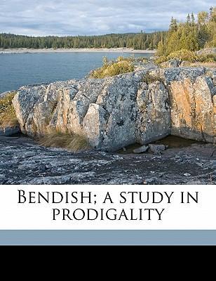 Bendish; A Study in Prodigality
