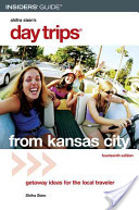 Insider's Guide Day Trips from Kansas City