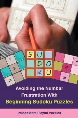 Avoiding the Number Frustration With Beginning Sudoku Puzzles