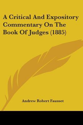 A Critical and Expository Commentary on the Book of Judges (1885)