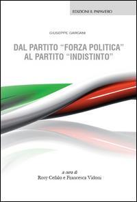 Dal partito «forza politica» al partito «indistinto»