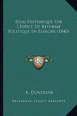 Essai Historique Sur L'Esprit de Reforme Politique En Espagne (1840)