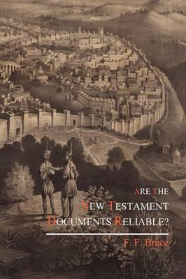 Are the New Testament Documents Reliable?