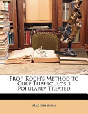 Prof Koch's Method to Cure Tuberculosis Popularly Treated