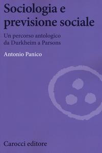 Sociologia e previsione sociale. Un percorso antologico da Durkheim a Parson