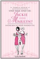 Und wer sind Sie: Jackie oder Marilyn?