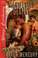 Manifested Destiny [How the West Was Done 4] (Siren Publishing Menage Everlasting)