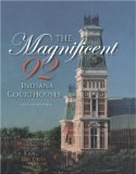 Magnificent ninety-two Indiana courthouses