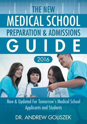 The New Medical School Preparation & Admissions Guide 2016