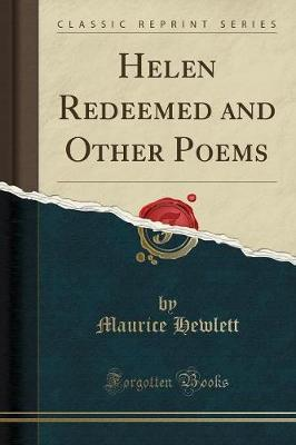 Helen Redeemed and Other Poems (Classic Reprint)