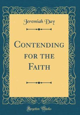 Contending for the Faith (Classic Reprint)