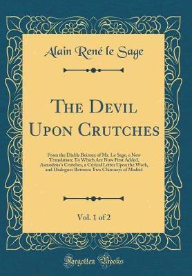 The Devil Upon Crutches, Vol. 1 of 2