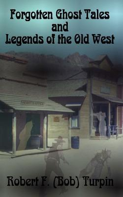 Forgotten Ghost Tales and Legends of the Old West