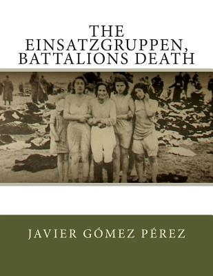 The Einsatzgruppen, Battalions Death