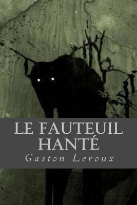 Le Fauteuil Hante