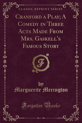 Cranford a Play; A C...
