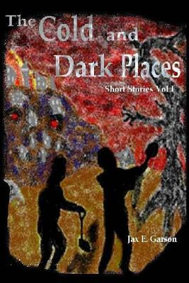 The Cold and Dark Places