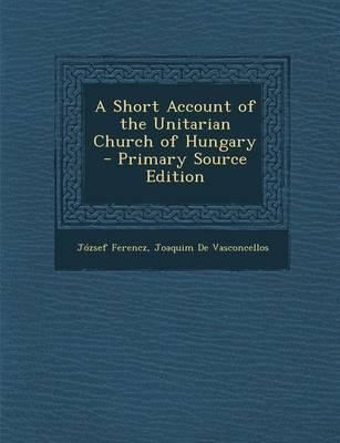 A Short Account of the Unitarian Church of Hungary