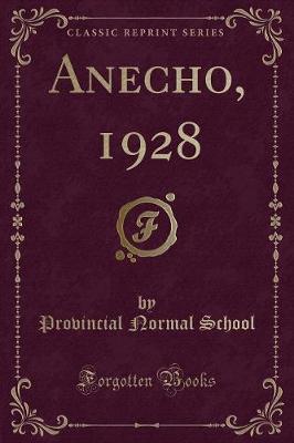 Anecho, 1928 (Classic Reprint)