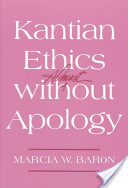 Kantian Ethics Almost Without Apology